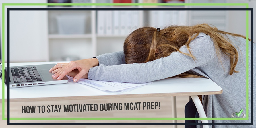 how to stay motivated during mcat prep